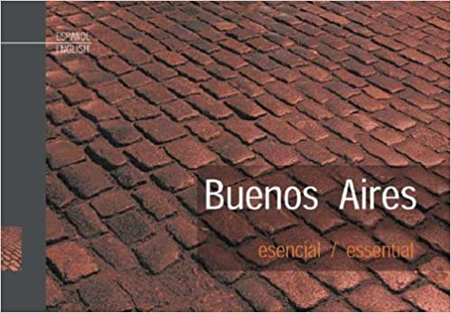 Buenos Aires Esencial/ Buenos Aires Essential (Spanish and ...