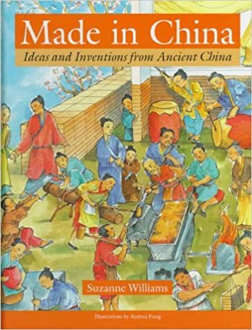 Made in China: Ideas and Inventions from Ancient China: Suzanne ...