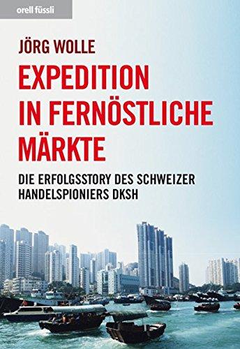 Expedition in fernöstliche Märkte: Die Erfolgsstory des Schweizer Handelspioniers DKSH