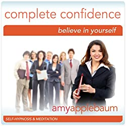 Create Complete Confidence (Self-Hypnosis & Meditation)