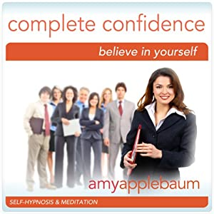 Create Complete Confidence (Self-Hypnosis & Meditation) Speech