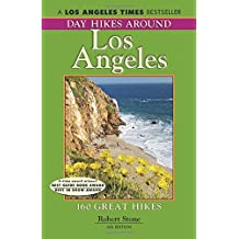 Day Hikes Around Los Angeles, 6th: 160 Great Hikes