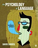 The Psychology of Language : An Integrated Approach, Ludden, David C., Jr., 1452288801