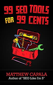 99 SEO Tools for 99 Cents by [Capala, Matthew]