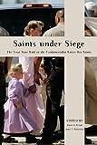 Saints under Siege, , 0814795285