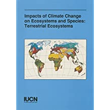 The Impact of Climate Change on Ecosystems and Species: Terrestrial Ecosystems