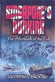 Singapore's Dunkirk, Geoffrey Brooke, 0850529719