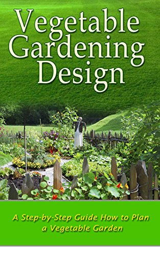 Vegetable Gardening Design: A Step-by-step Guide How to Plan a Vegetable on food salads, food herbs, food pests, office plans, food forest plans, food winter, xeriscape plans, playground plans, food business plans, food weather, food trees, food lesson plans, backyard plans, food blogging, permaculture plans, food gardening, food soup,
