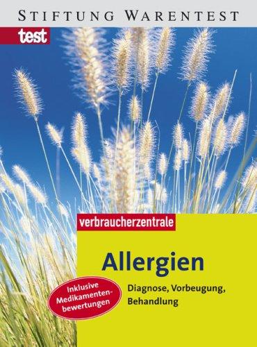 Allergien: Diagnose, Vorbeugung, Behandlung Broschiert – 27. Februar 2007 Ingrid Füller Stiftung Warentest 3937880445 Ratgeber Gesundheit