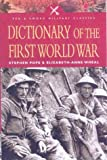 img - for Dictionary of the First World War (Pen and Sword Military Classics) book / textbook / text book