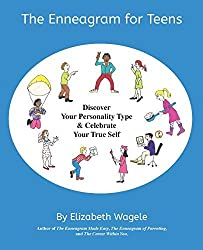 The Enneagram for Teens: Discover Your Personality Type and Celebrate Your True Self by Wagele, Elizabeth (August 21, 2014) Paperback
