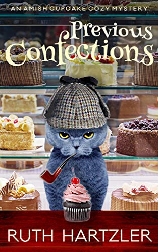 Previous Confections: An Amish Cupcake Cozy Mystery by [Hartzler, Ruth]