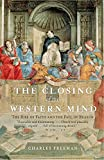The Closing of the Western Mind: The Rise of Faith and the Fall of Reason