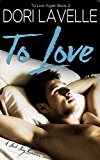To Love: A Bad Boy Romance (To Live Again Book 2)