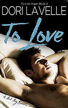 To Love: A Bad Boy Romance (To Live Again Book 2) by [Lavelle, Dori]