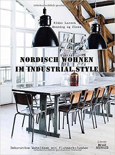 Wohnen Industrie Style nordisch wohnen im industrial style dekorative wohnideen mit