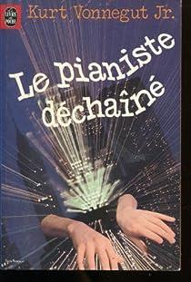 Le pianiste déchaîné par Vonnegut Jr