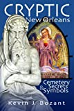 Cryptic New Orleans: Cemetery Secrets and Symbols