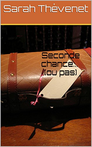 Seconde Chance... Ou Pas: Tome 2 French Edition
