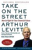 Take on the Street, Arthur Levitt and Paula Dwyer, 0375714022