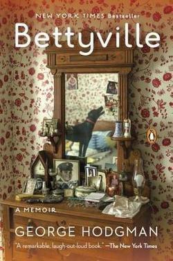 George Hodgman: Bettyville : A Memoir (Paperback); 2016 Edition