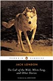 The Call of the Wild, White Fang, and Other Stories (Twentieth-Century Classics)