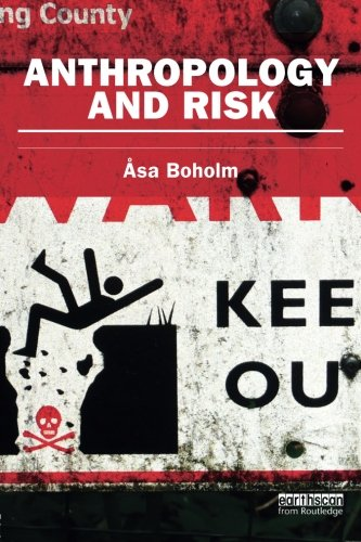 Anthropology and Risk (Earthscan Risk in Society)