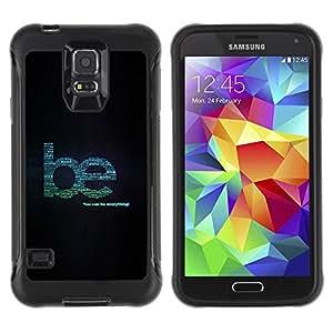 All-Round híbrido Heavy Duty de goma duro caso cubierta protectora Accesorio Generación-II BY RAYDREAMMM - Samsung Galaxy S5 SM-G900 - Be Creative Wise Kind Help Quote Everything