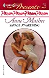 Savage Awakening, Anne Mather, 0373124775