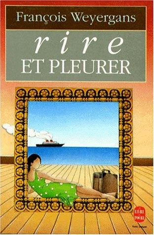 Rire Et Pleurer (Ldp Litterature) (French Edition)