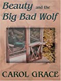 Beauty and the Big Bad Wolf, Carol Grace, 0786279052
