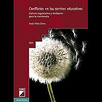 Conflictos en los centros educativos. Cultura organizativa y mediación para la convivencia (ACCION DIRECTIVA)