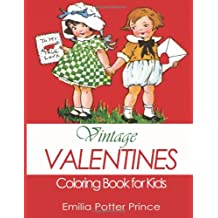 Vintage Valentines Coloring Book for Kids: A Delightful Collection for Girls, Boys and Grownups