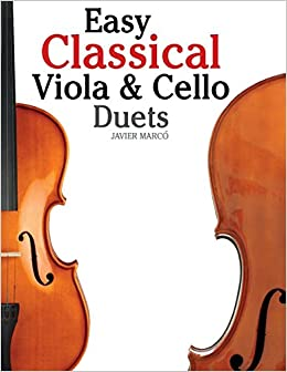 Amazon com: Easy Classical Viola & Cello Duets: Featuring music of