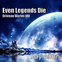 Even Legends Die