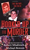 Hooked up for Murder, Michael Benson and Robert Mladinlch, 0786018658