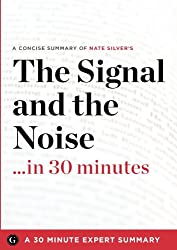 The Signal and the Noise ...in 30 Minutes