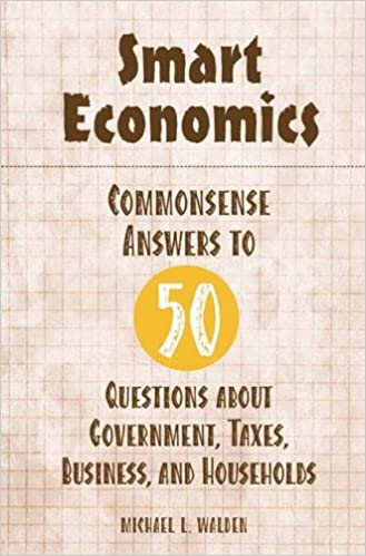 Smart Economics: Commonsense Answers to 50 Questions about