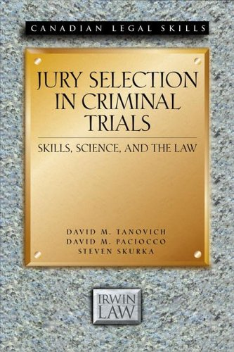 Jury Selection in Criminal Trials: Skills, Science, and the Law (Canadian Legal Skills)