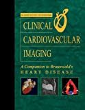 img - for Clinical Cardiovascular Imaging: A Companion to Braunwald's Heart Disease, 1e book / textbook / text book