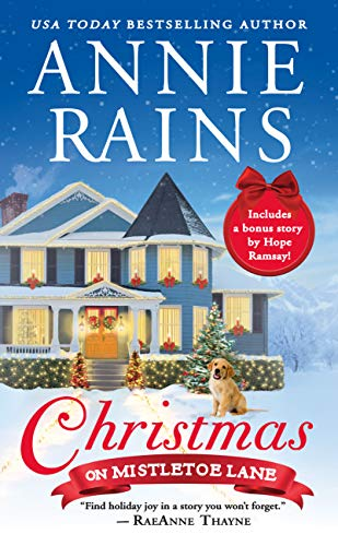 Christmas on Mistletoe Lane: Includes a bonus short story (Sweetwater Springs Book 1) by [Rains, Annie]