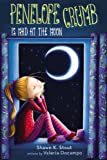 Penelope Crumb Is Mad at the Moon, Shawn K. Stout, 0399162550
