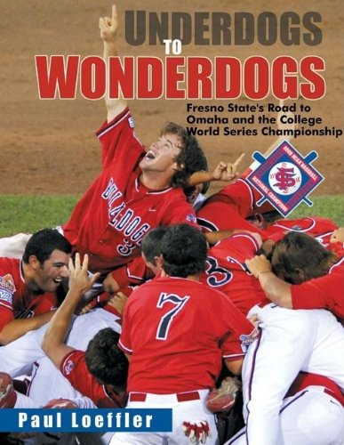 Underdogs to Wonderdogs: Fresno State's Road to Omaha and the College World Series Championship by Brand: Linden Publishing