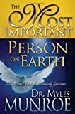The Most Important Person on Earth, Myles Munroe, 0883689863