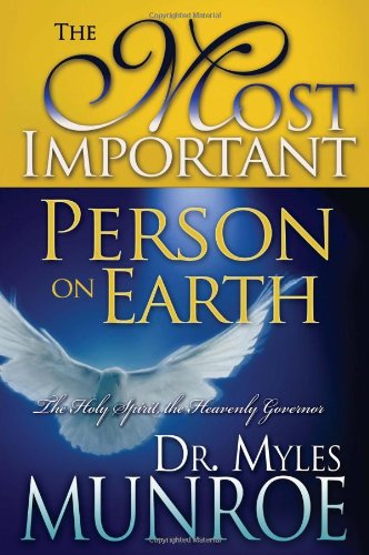 The Most Important Person on Earth: The Holy Spirit, Governor of the - Wings Spirit Holy