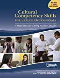 img - for Cultural Competency Skills for Health Professionals: A Workbook for Caring Across Cultures book / textbook / text book
