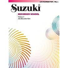 Suzuki Recorder School - Volume 1: Alto Recorder Part