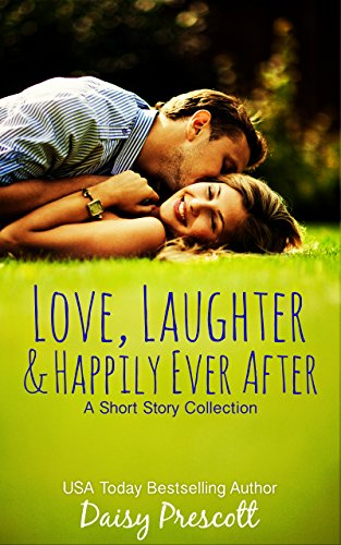 Love, Laughter and Happily Ever After: A Short Story Collection (English Edition)