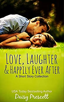 Love, Laughter and Happily Ever After: A Short Story Collection by [Prescott, Daisy]
