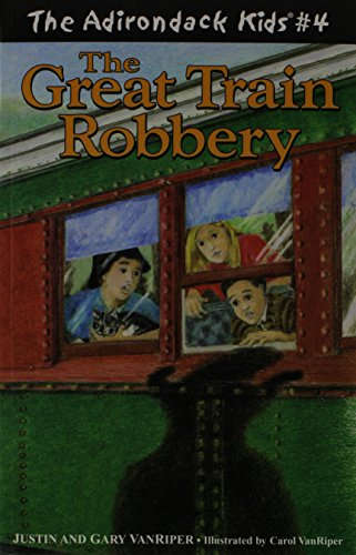 The Adirondack Kids #4: The Great Train Robbery (Adirondack Kids)